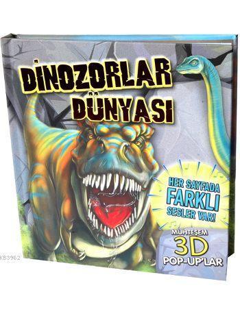 Dinozorlar Dünyası (Ciltli); Muhteşem 3D Pop-Up'lar