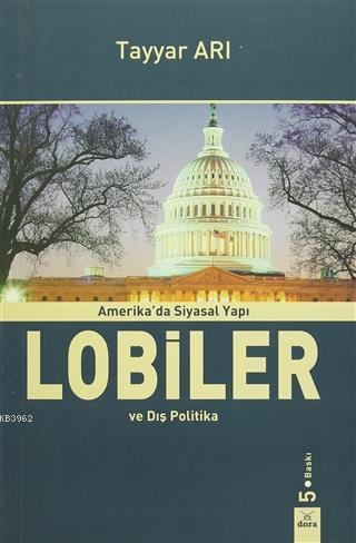 Amerika'da Siyasal Yapı Lobiler ve Dış Politika
