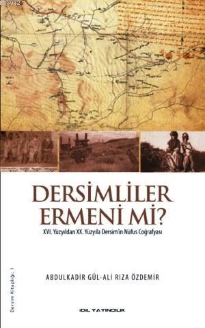 Dersimliler Ermeni mi?; XVI. Yüzyıldan XX. Yüzyıla Dersim'in Nüfus Coğrafyası