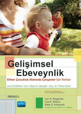 Gelişimsel Ebeveynlik - Erken Çocukluk Alanında Çalışanlar İçin Rehber; Devel Opmental Parenting - A Guide for Early Childhood Practitioners