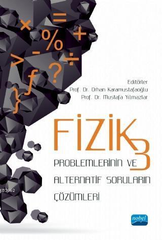 Fizik-3 Problemlerinin ve Alternatif Soruların Çözümleri