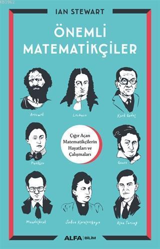 Önemli Matematikçiler; Çığır Açan Matematikçilerin Hayatları ve Çalışmaları