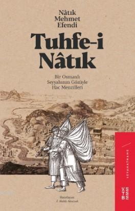 Tuhfe-i Nâtık; Bir Osmanlı Seyyahının Gözüyle Hac Menzilleri