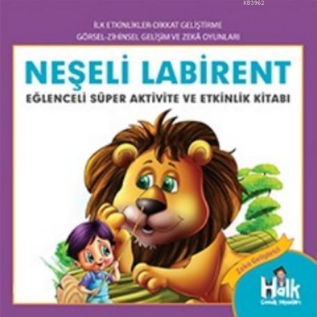 Neseli Labirent; Eğlenceli Süper Aktivite ve Etkinlik Kitabı