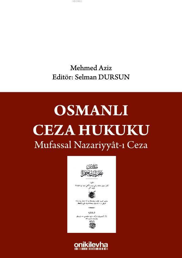 Osmanlı Ceza Hukuku Mufassal Nazariyyat-ı Ceza