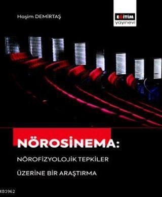 Nörosinema: Nörofizyolojik Tepkiler Üzerine Bir Araştırma