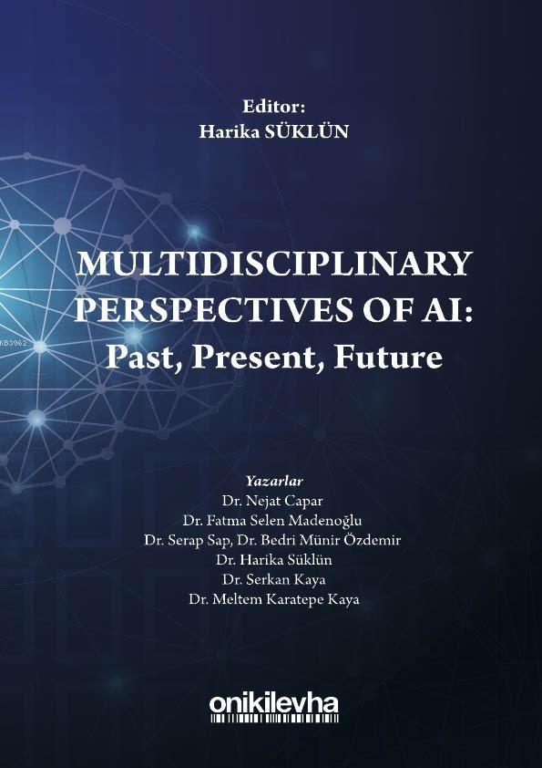 Multidisciplinary Perspectives of AI: Past, Present, Future