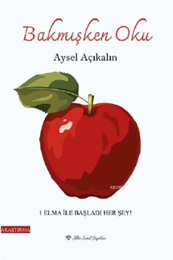 Bakmışken Oku; Elma ile Başladı Herşey!