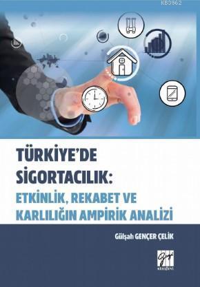Türkiye'de Sigortacılık: Etkinlik, Rekabet ve Kararlılığın Ampirik Analizi