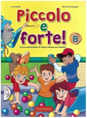 Piccolo e Forte! B+CD; Çocuklar için İtalyanca