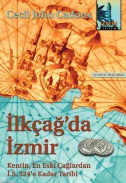 İlkçağ'da İzmir; Kentin, En Eski Çağlardan İ.S. 324'e Kadar Tarihi
