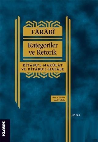 Kategoriler ve Retorik; Kitabu'l-Makulat ve Kitabu'l-Hatabe