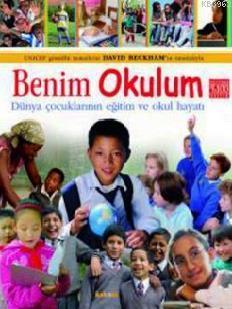 Benim Okulum; Dünya Çocuklarının Eğitim ve Okul Hayatı