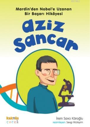 Aziz Sancar; Mardin'den Nobel'e Uzanan Bir Başarı Hikayesi