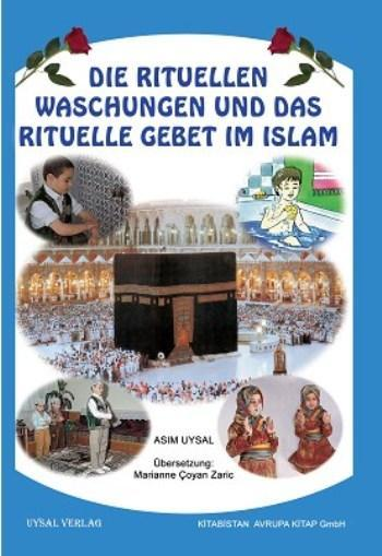 Die Ritüllen Waschungen Und Das Ritüelle Gebet Im Islam; Abdest Gusül ve Namazı Öğren