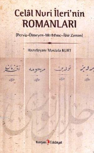 Celal Nuri İlerinin Romanları; Perviz Ölmeyen Merhüme Ahir Zaman
