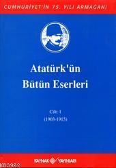 Atatürk'ün Bütün Eserleri (Cilt 1)