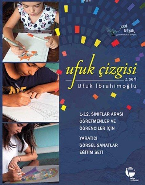 Ufuk Çizgisi 2. Seri; 1-12. Sınıflar Arası Öğretmenler ve Öğrenciler için Yaratıcı Görsel Sanatlar Eğitim Seti