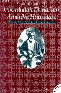 Ubeydullah Efendi´nin Amerika Hâtıraları: Sıradışı Bir Jön Türk