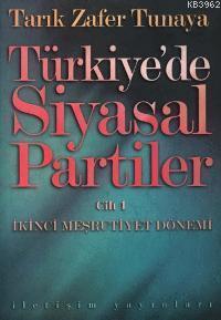 Türkiye'de Siyasal Partiler Cilt 1; İkinci Meşrutiyet Dönemi