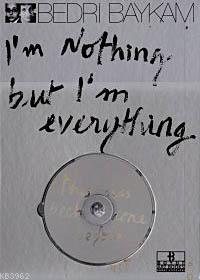 I'm Nothing But I'm Everything (VCD+Kitap)
