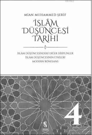 İslam Düşüncesi Tarihi 4; İslam Düşüncesindeki Diğer Disiplinler İslam Düşüncesinin Etkileri Modern Rönesans