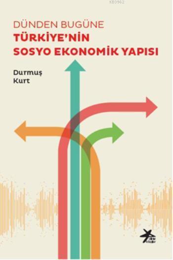 Dünden Bugüne Türkiye'nin Sosyo Ekonomik Yapısı