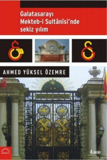 Galatasarayı Mekteb-i Sultani'sinde Sekiz Yılım