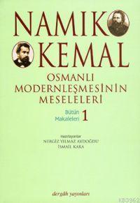 Osmanlı Moderleşmesinin Meseleleri; Bütün Makaleleri 1