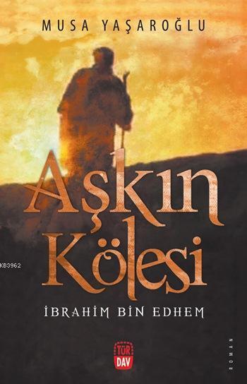 Aşkın Kölesi; İbrahim Bin Ethem