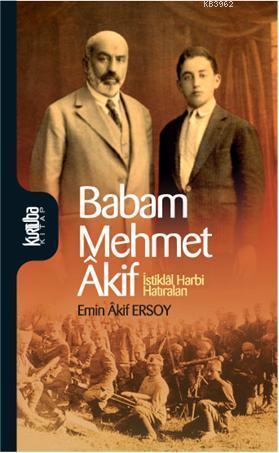 Babam Mehmet Akif; İstiklal Harbi Hatıraları