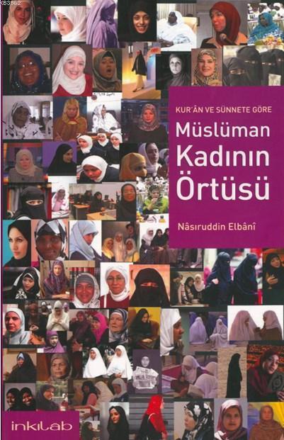 Kuran ve Sünnete Göre Müslüman Kadının Örtüsü