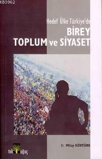 Hedef Ülke Türkiye'de  Birey Toplum ve Siyaset