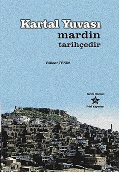Kartal Yuvası; Mardin Tarihçedir