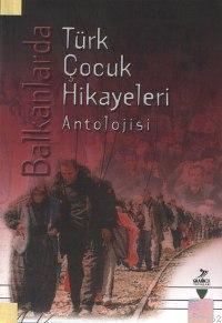 Balkanlarda| Türk Çocuk Hikayeleri Antolojisi