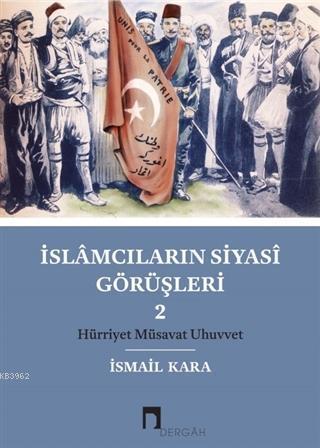 İslamcıların Siyasi Görüşleri 2; Hürriyet Müsavat Uhuvvet