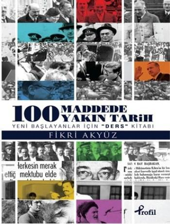 100 Madde'de Yakın Tarih; Yeni Başlayanlar İçin Ders Kitabı