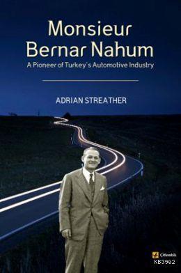 Monsieur Bernar Nahum; A Pioneer of Turkey's Automotive Industry