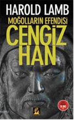 Moğolların Efendisi Cengiz Han