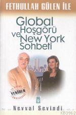 Fethullah Gülen İle Global Hoşgörü ve New York Sohbeti