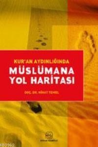 Kur´an Aydınlığında Müslümana Yol Haritası