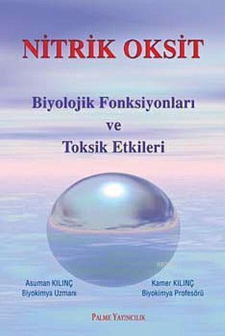 Nitrik Oksit Biyolojik Fonksiyonları ve Toksik Etkileri