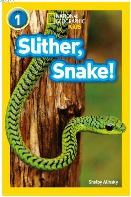 Slither, Snake! (Readers 1); National Geographic Kids