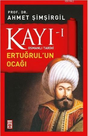 Kayı 1 Osmanlı Tarihi - Ertuğrul'un Ocağı