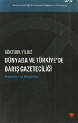 Dünyada ve Türkiye'de Barış Gazeteciliği; Olanaklar ve Eleştiriler