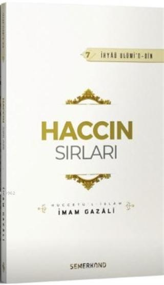 Haccın Sırları - İhyaü Ulümi'd-Din 7; Müccetü'l - İslam
