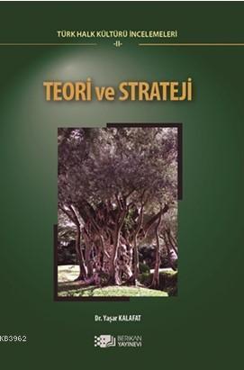 Teori ve Strateji; Türk Halk Kültürü İncelemeleri 2