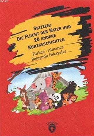 Skizzen: Die Flucht Der Katze Und 20 Andere Kurzgeschichten