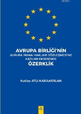 Avrupa Birliği'nin Avrupa İnsan Hakları Sözleşmesine Katılımı Ekseninde Özerklik