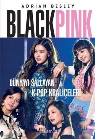 Blackpink; Dünyayı Sallayan K-Pop Kraliçeleri